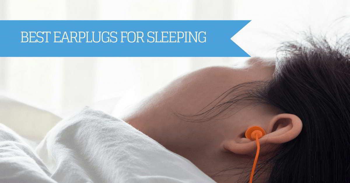 Best Earplugs For Sleeping That You Can Buy For Noiseless Sleep
