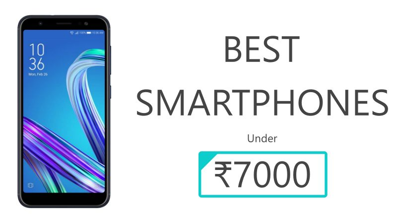 Best Smartphones Under 7000 Rupees In India