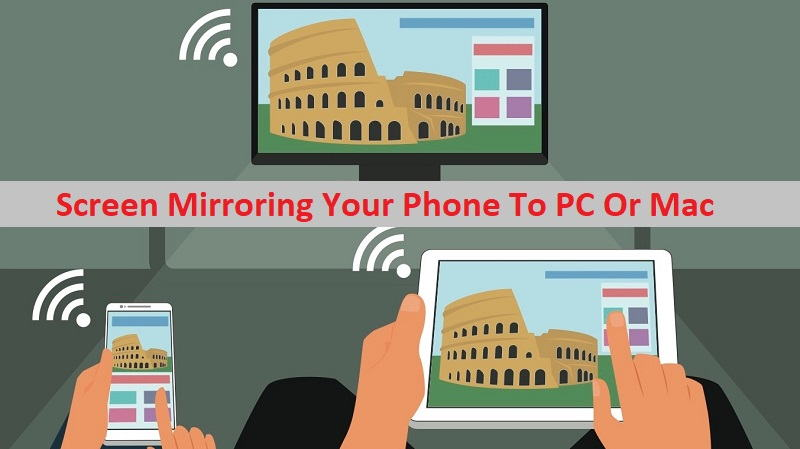 Screen Mirroring Your Phone To PC Or Mac – Step By Step Guide